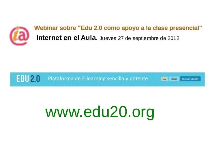 Internet en el Aula. Jueves 27 de septiembre de 2012   www.edu20.org