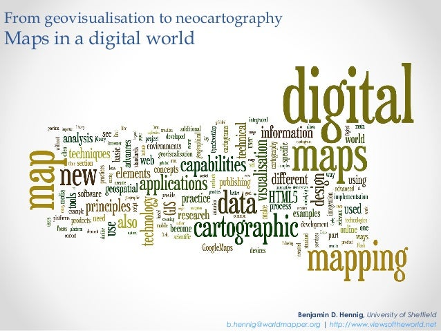 From geovisualisation to neocartographyMaps in a digital world                                                Benjamin D. ...