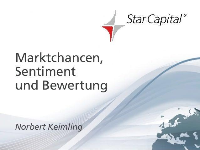 Februar 2013Marktchancen,Sentimentund BewertungNorbert Keimlingwww.starcapital.de   Seite 1