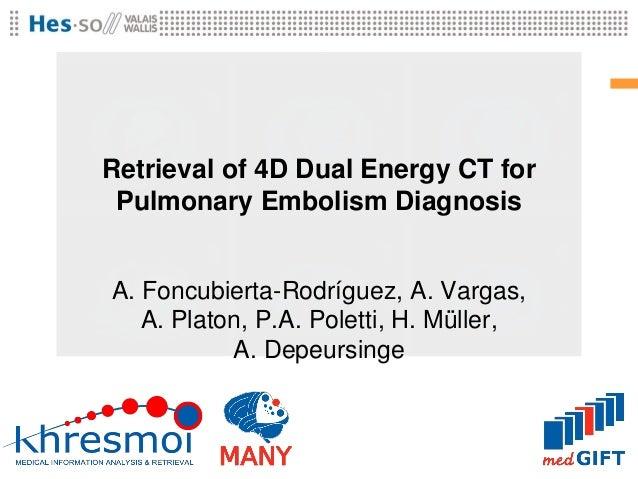Retrieval of 4D Dual Energy CT for Pulmonary Embolism Diagnosis