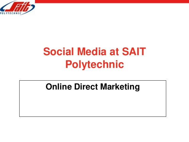 Social Media at SAIT    PolytechnicOnline Direct Marketing