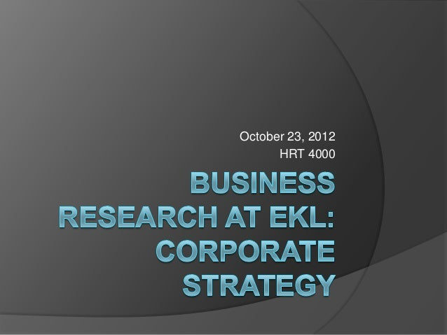 Business Research Instruction - Corporate Strategy, October 23, 2012