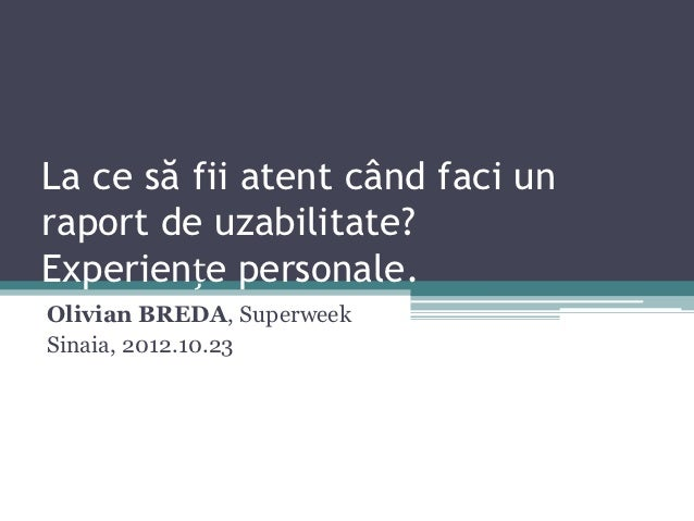 Olivian BREDA - Cum faci un raport de uzabilitate pentru un site? (2012.10.23, Hotel International Sinaia)