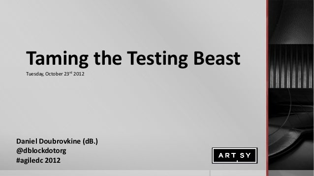 Taming the Testing Beast - AgileDC 2012
