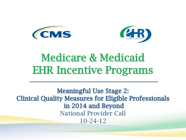 Overview of Stage 2 Clinical Quality Measures for the Medicare and Medicaid EHR Incentive Programs for Eligible Professionals