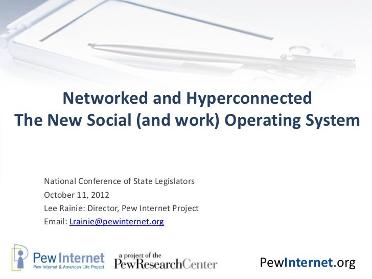 Networked and HyperconnectedThe New Social (and work) Operating System   National Conference of State Legislators   Octobe...