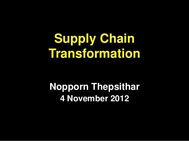 Presentation 2012-11-04 Supply Chain Transformation Handout