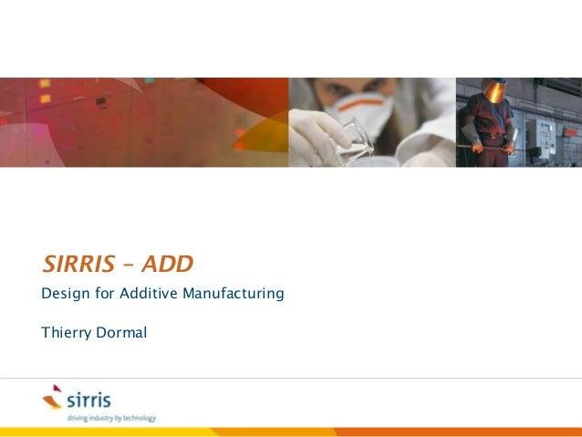 SIRRIS – ADDDesign for Additive ManufacturingThierry Dormal