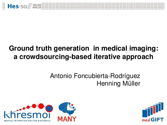 Ground truth generation in medical imaging: a crowdsourcing-based iterative approach