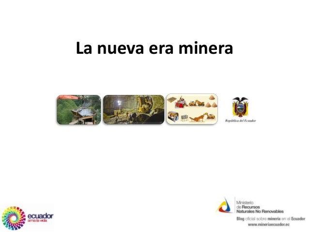 La nueva era minera