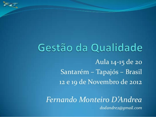 Aula 14-15 de 20   Santarém – Tapajós – Brasil   12 e 19 de Novembro de 2012Fernando Monteiro D'Andrea                 dod...