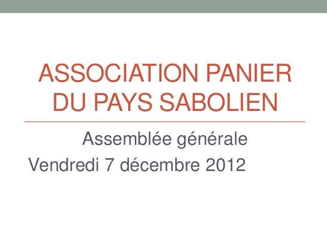 ASSOCIATION PANIER  DU PAYS SABOLIEN      Assemblée généraleVendredi 7 décembre 2012