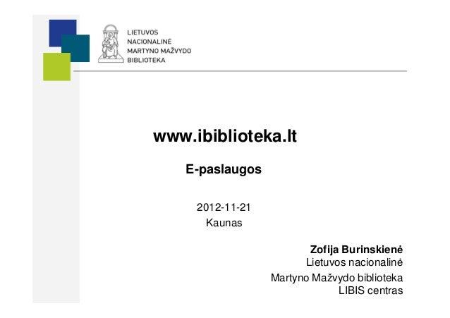 www.ibiblioteka.lt    E-paslaugos     2012-11-21       Kaunas                         Zofija Burinskienė                  ...