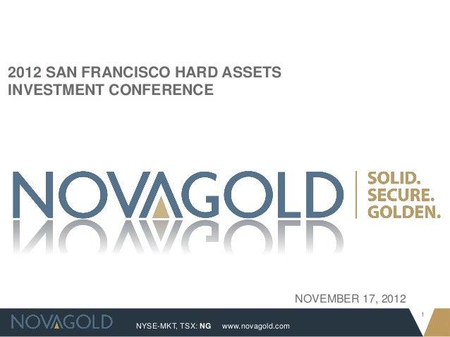 2012 SAN FRANCISCO HARD ASSETSINVESTMENT CONFERENCE                                                     NOVEMBER 17, 2012 ...
