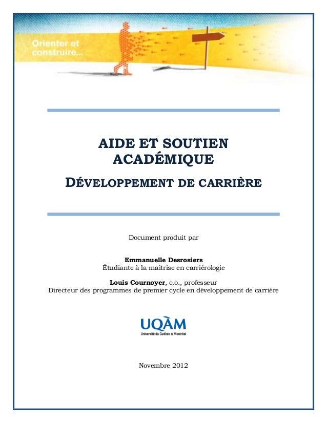 AIDE ET SOUTIEN                 ACADÉMIQUE     DÉVELOPPEMENT DE CARRIÈRE                        Document produit par      ...