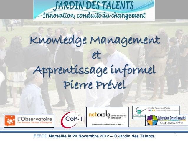 Knowledge Management           etApprentissage informel     Pierre Prével                                                 ...