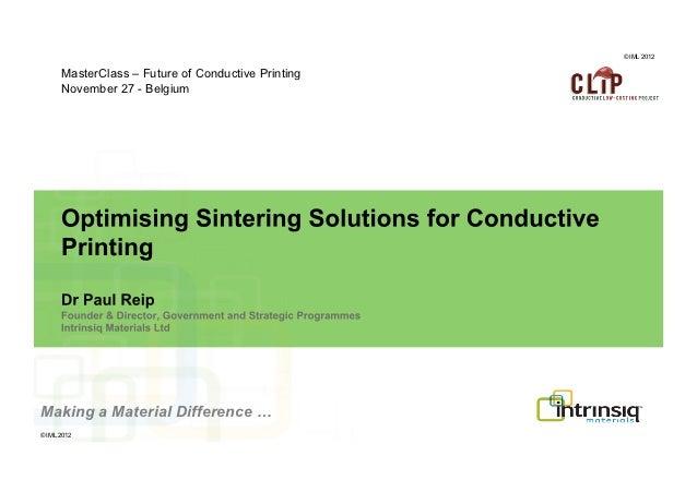 © IML 2012      MasterClass – Future of Conductive Printing      November 27 - BelgiumMaking a Material Difference …© IML ...
