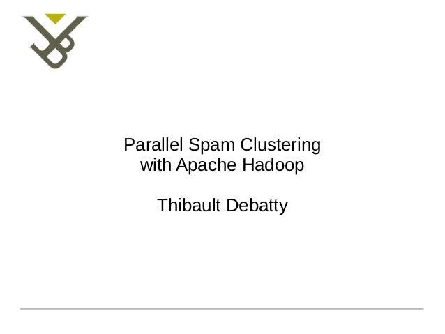 Parallel SPAM Clustering with Hadoop