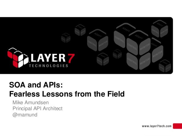 SOA and APIs:Fearless Lessons from the FieldMike AmundsenPrincipal API Architect@mamund                                  1