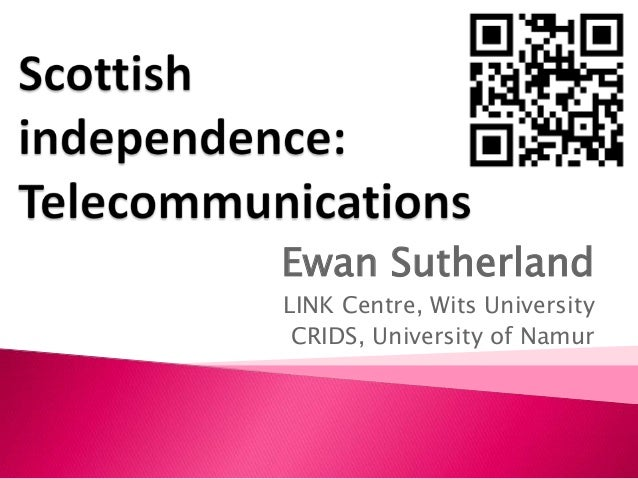 Telecommunications and independence - Scotland