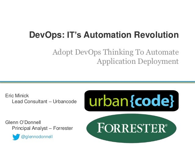 DevOps: IT's Automation Revolution                        Adopt DevOps Thinking To Automate                               ...