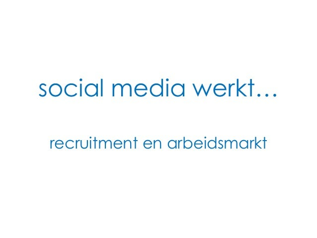 social media werkt…recruitment en arbeidsmarkt