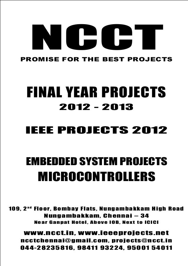 NCCT Final Year Projects Promise for the Best Projects IEEE PROJECTS 2012-13 NCCT, 109, 2nd Floor, Bombay Flats, Nungambak...