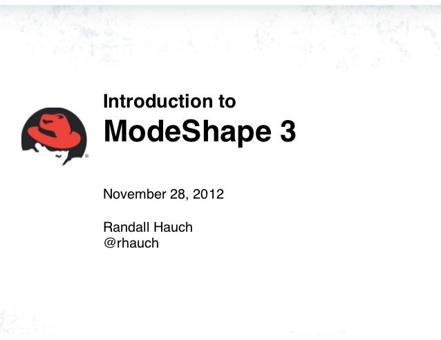 Introduction toModeShape 3November 28, 2012Randall Hauch@rhauch
