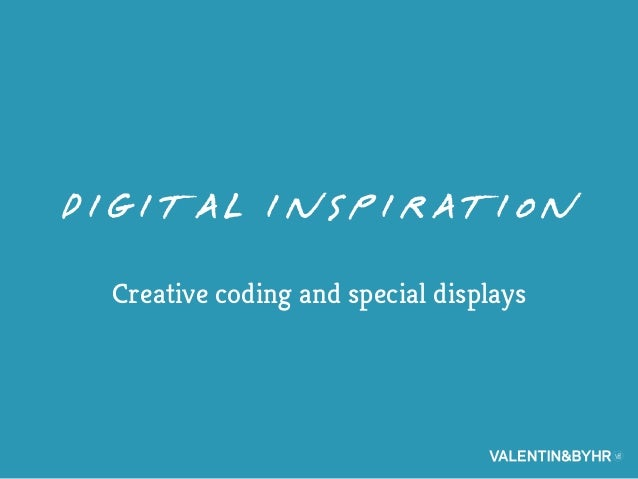 Digital inspiration Creative coding and special displays