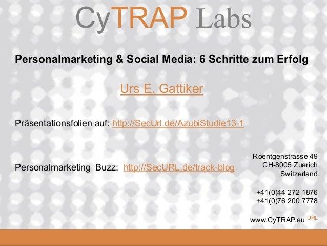 CyTRAP.eu               CyTRAP Labs Personalmarketing & Social Media: 6 Schritte zum Erfolg                           Urs ...