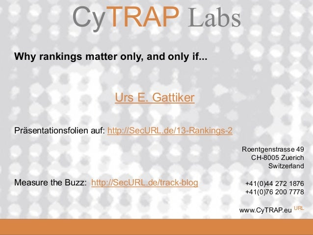 CyTRAP Labs         CyTRAP.euWhy rankings matter only, and only if...                         Urs E. GattikerPräsentations...