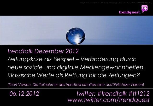 trendtalk. Zeitungskrise - Neue soziale Mediengewohnheiten - Neue Klassische Werte als Lösungsmodelle. Gekürzte Version z. Publikation