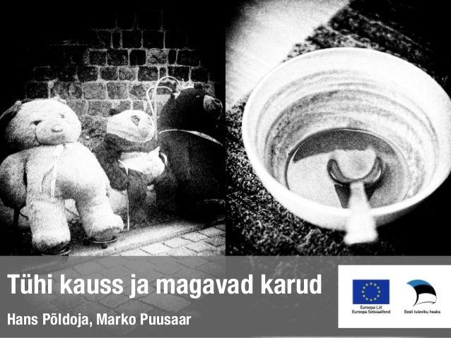Tühi kauss ja magavad karudHans Põldoja, Marko Puusaar