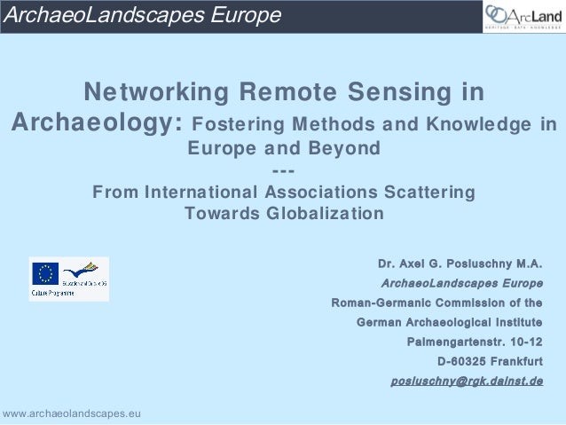 ArchaeoLandscapes Europe      Networking Remote Sensing in Archaeology: Fostering Methods and Knowledge                   ...