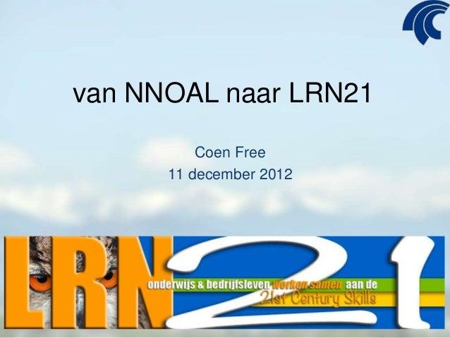van NNOAL naar LRN21          Coen Free      11 december 2012