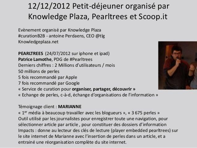 12/12/2012 Petit-déjeuner organisé par    Knowledge Plaza, Pearltrees et Scoop.itEvènement organisé par Knowledge Plaza#cu...