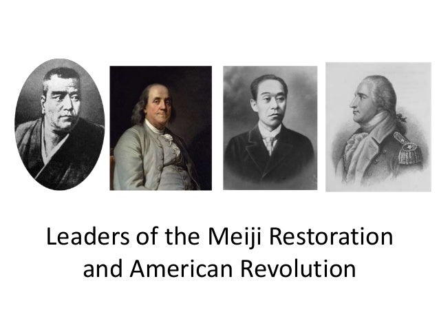 Leaders of the Meiji Restoration   and American Revolution