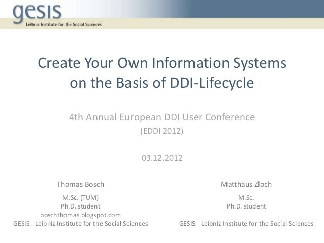 Create Your Own Information Systems            on the Basis of DDI-Lifecycle                    4th Annual European DDI Us...