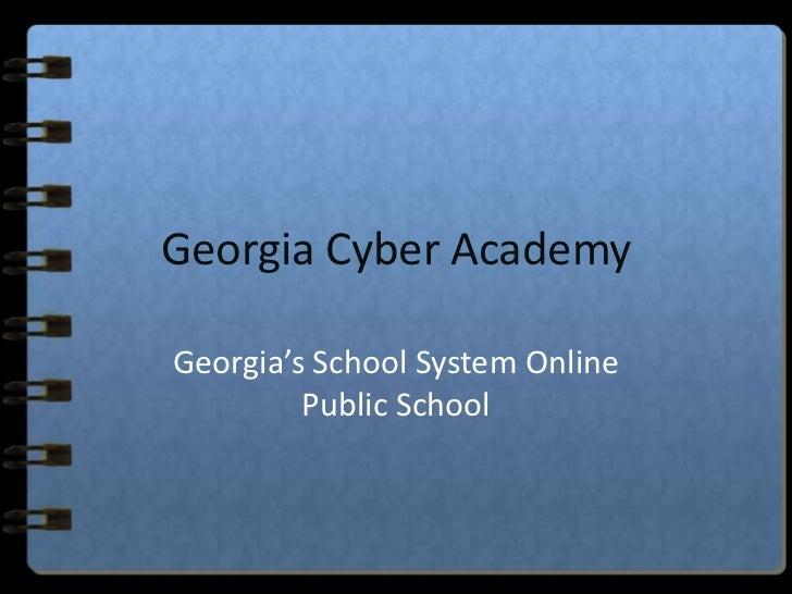 Georgia Cyber AcademyGeorgia's School System Online         Public School