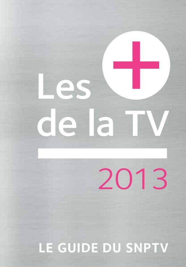 Lesde la TV       2013LE GUIDE DU SNPTV