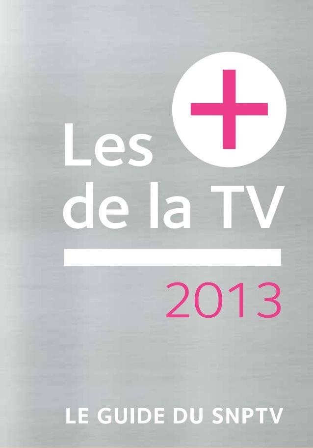 Lesde la TV       2013LE GUIDE DU SNPTV