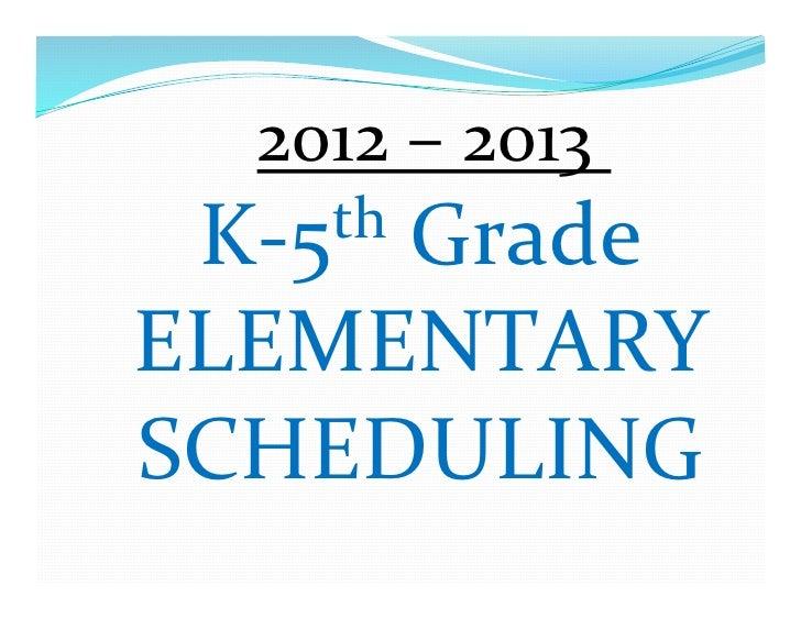 2012-2013 Elementary Scheduling