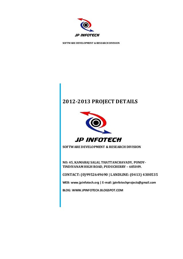 SOFTWARE DEVELOPMENT & RESEARCH DIVISION2012-2013 PROJECT DETAILSSOFTWARE DEVELOPMENT & RESEARCH DIVISIONNO: 45, KAMARAJ S...