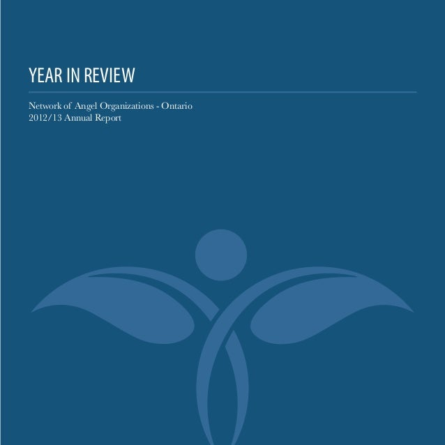 YEAR IN REVIEW Network of Angel Organizations - Ontario 2012/13 Annual Report