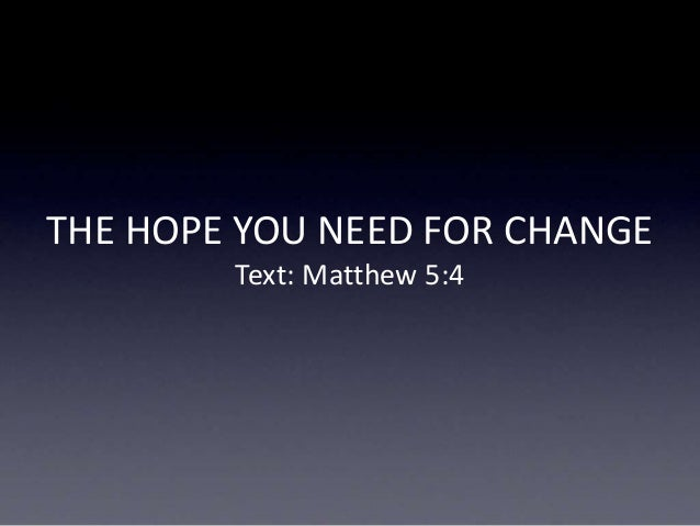 The Hope You Need For Change