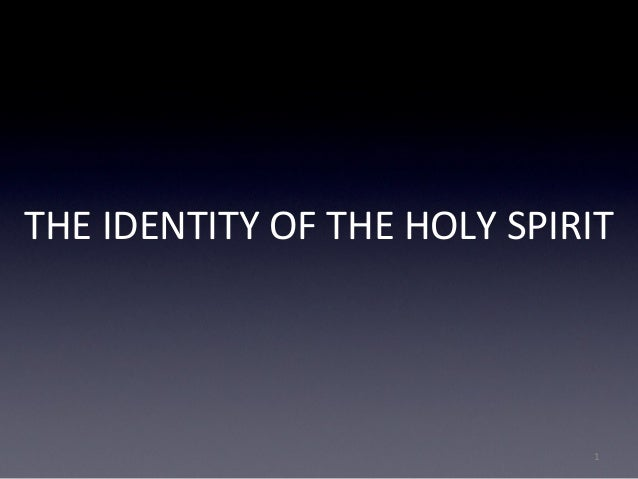THE IDENTITY OF THE HOLY SPIRIT 1