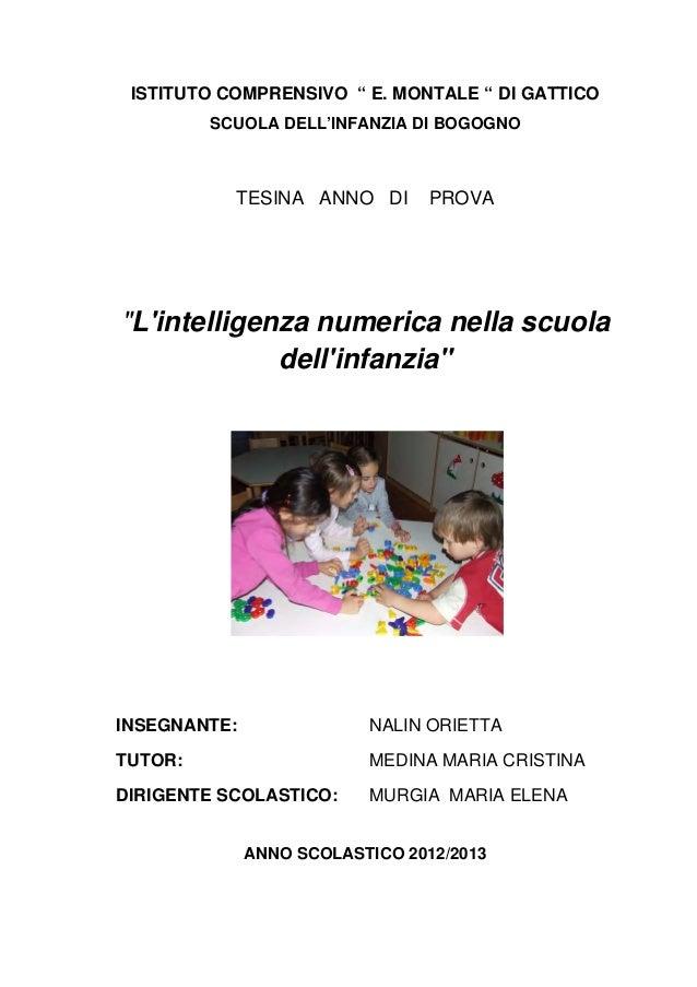"""ISTITUTO COMPRENSIVO """" E. MONTALE """" DI GATTICO SCUOLA DELL'INFANZIA DI BOGOGNO TESINA ANNO DI PROVA """"L'intelligenza numeri..."""