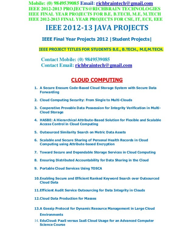 Mobile: (0) 9849539085 Email: richbraintech@gmail.com IEEE 2012-2013 PROJECTS@RICHBRAIN TECHNOLOGIES IEEE FINAL YEAR PROJE...