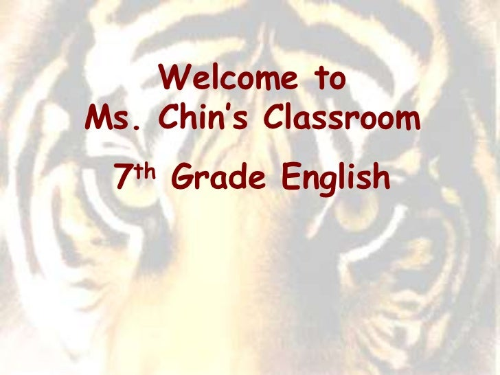Welcome toMs. Chin's Classroom 7th Grade English