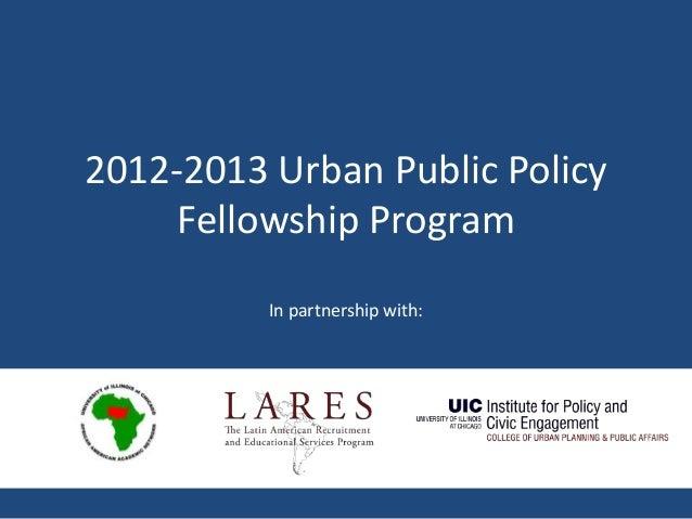 2012-2013 Urban Public PolicyFellowship ProgramIn partnership with: